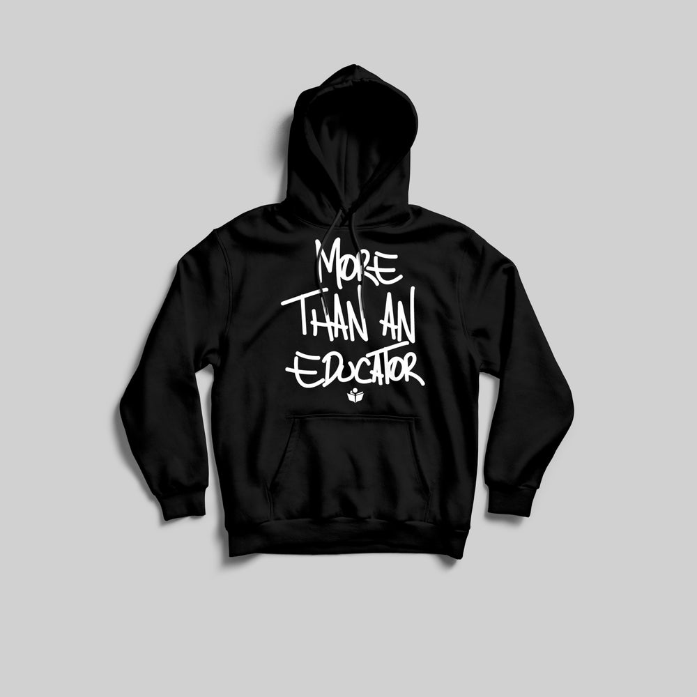 Image of MORE THAN AN EDUCATOR HOODIE