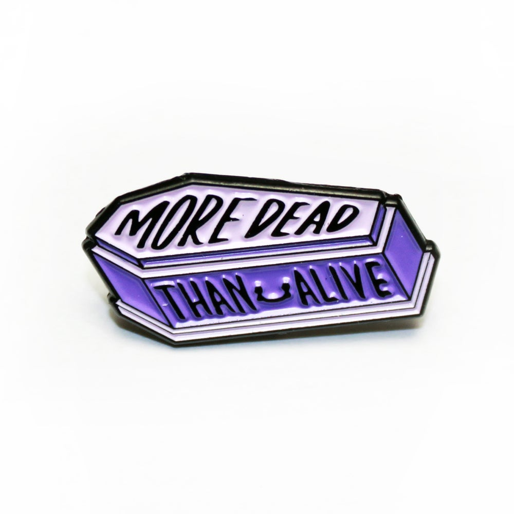 Image of more dead than alive pin