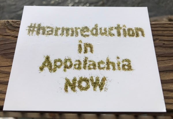 Image of Harm Reduction in Appalachia NOW sticker 4 inch made w/ shake