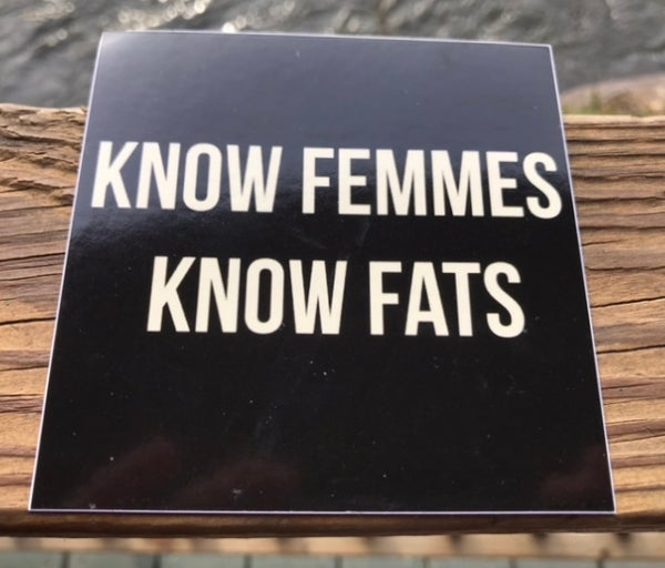 Image of Know Femmes Know Fats Sticker 4inch