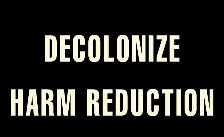 Image of Decolonize Harm Reduction