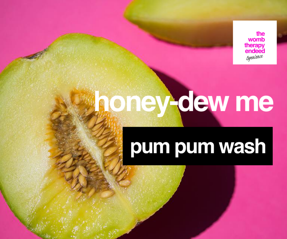 Image of Honey-dew Me Pum Pum Wash- limited edition  PRE-ORDER WILL PROCESS 5-15-2020