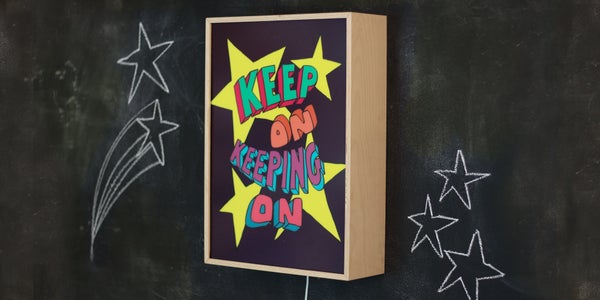 Image of KEEP ON KEEPING ON - Signed, limited edition, handmade light box