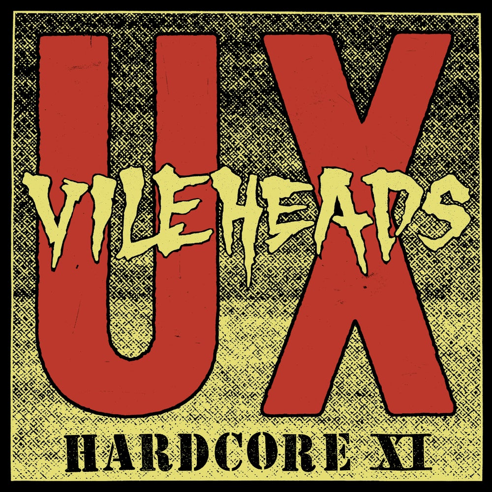 "Image of U.X. VILEHEADS ""HARDCORE XI"" LP"
