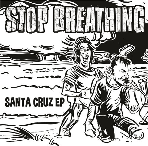 "Image of Stop Breathing- ""Santa Cruz EP"" 7"" + Download"