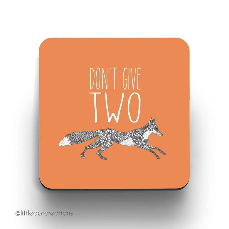 Image of Don't Give Two Fox Coaster