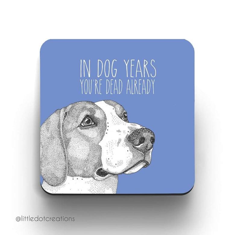 Image of Dog Years Coaster