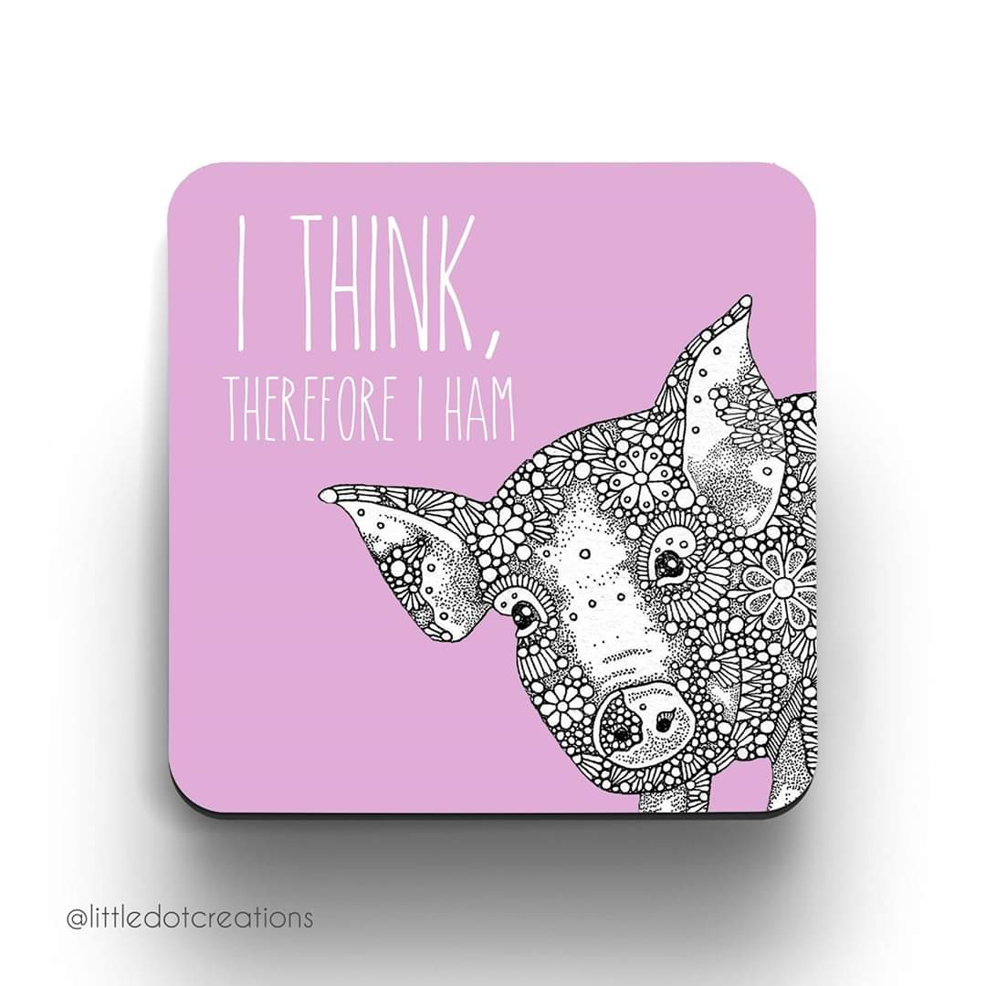 Image of I Think Therefore I Ham Coaster