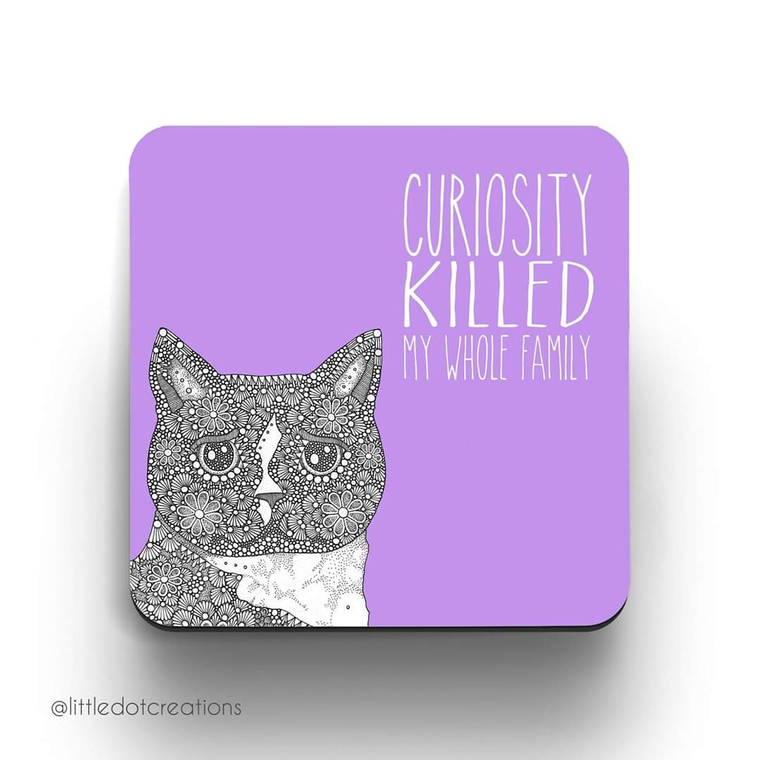 Image of Curiosity Killed My Whole Family Coaster