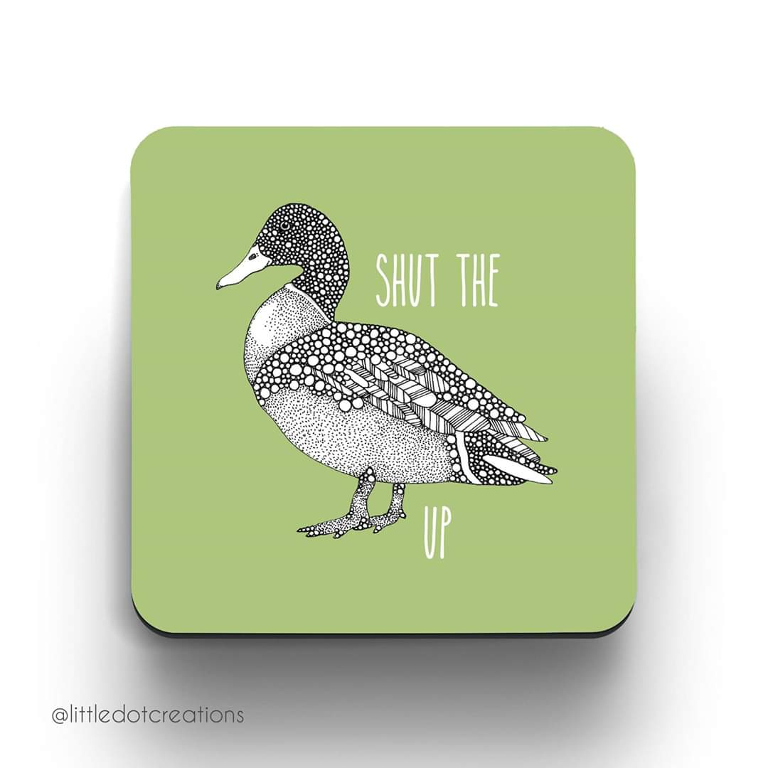 Image of Shut The Duck Up Coaster