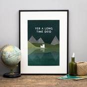 Image of Long time Deid Print