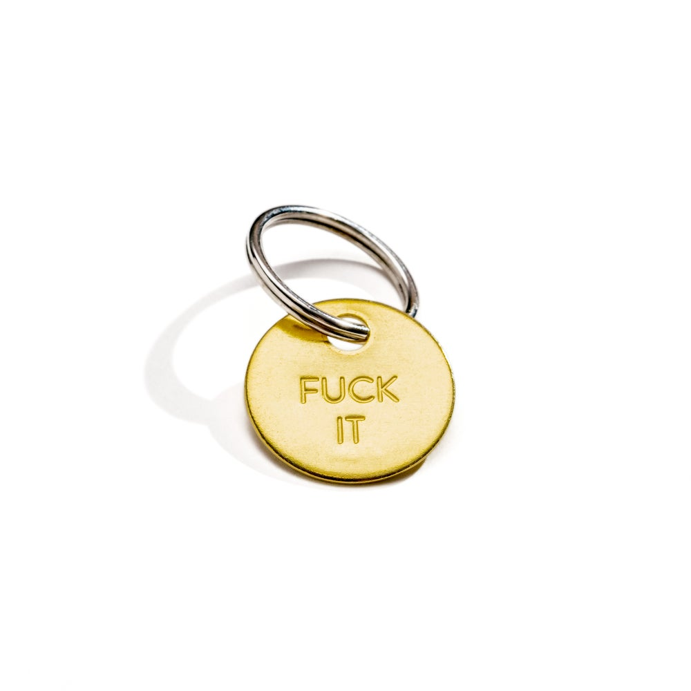 Image of FUCK IT / SMALL BRASS KEYCHAIN