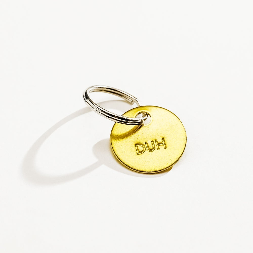 Image of DUH / SMALL BRASS KEYCHAIN