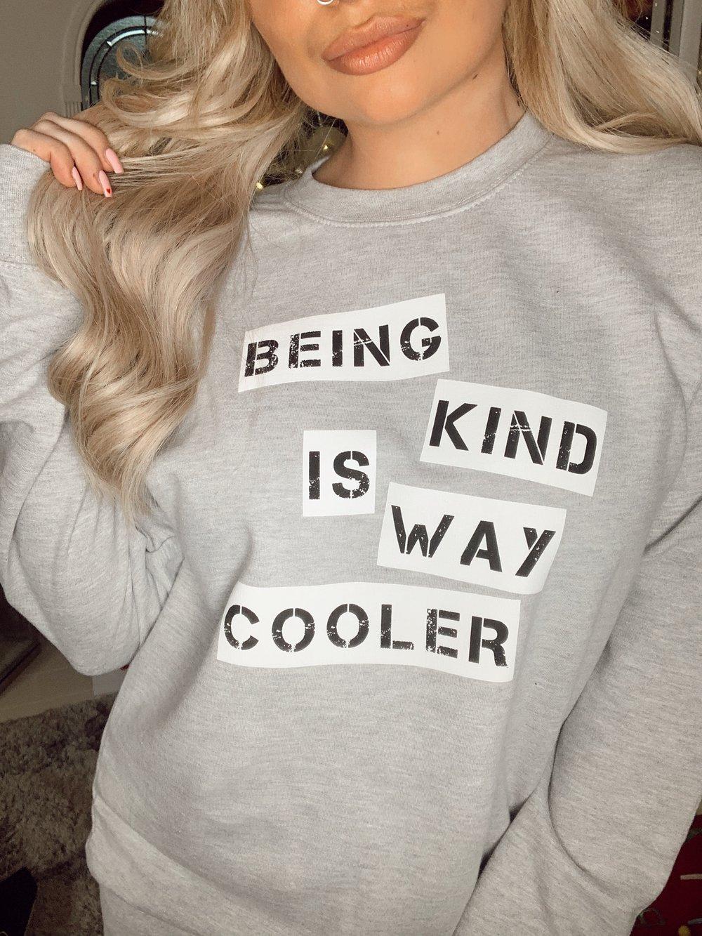 Image of SWEATSHIRT BEING KIND IS WAY COOLER