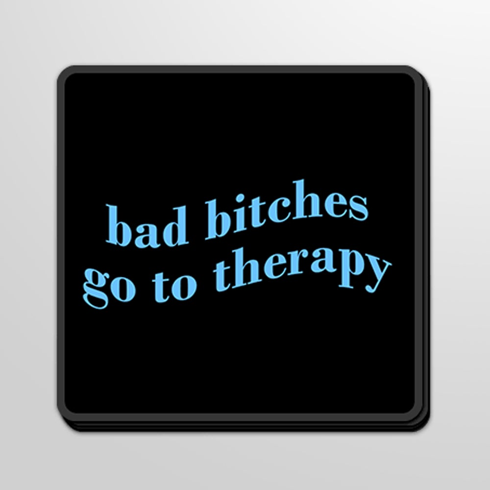 Image of Bad Bitches Go To Therapy Stickers