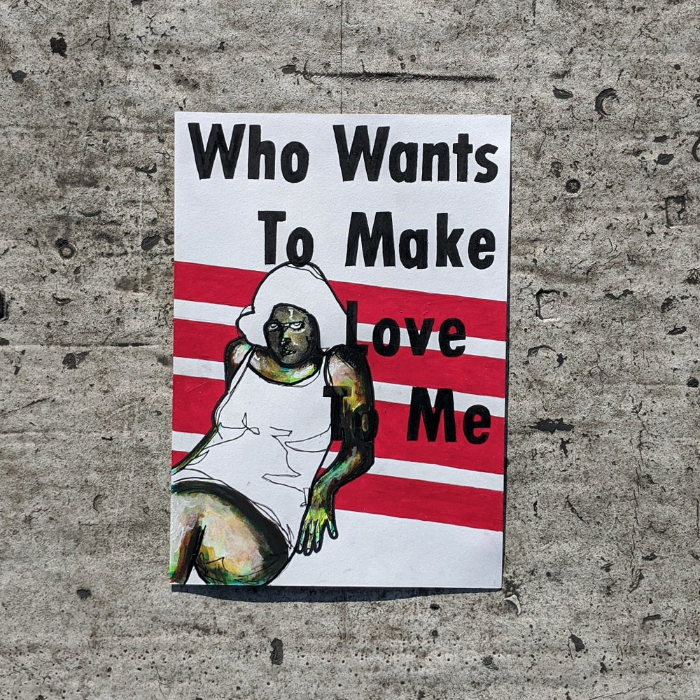 Image of Who wants to make love to me?