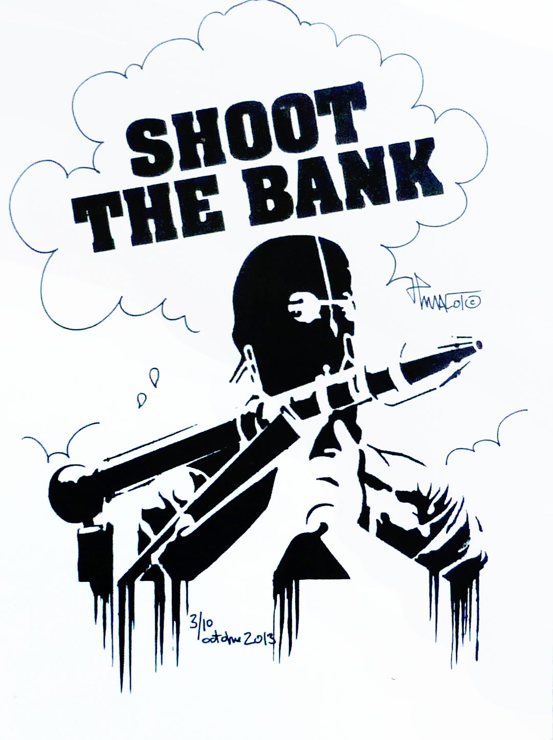 Image of Shoot The Bank.  2013.  Edition de 10 réhaussés.