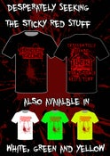Image of Desperately Seeking The Sticky Red Stuff Tshirt