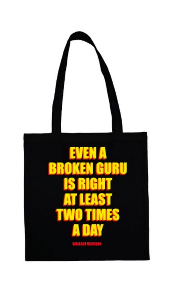 Image of EVEN A BROKEN GURU TOTEBAG