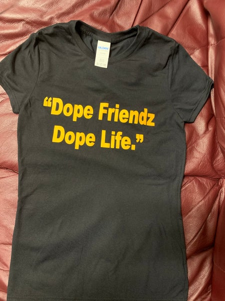 "Image of ""Dope Friendz, Dope Life"" Shirt"
