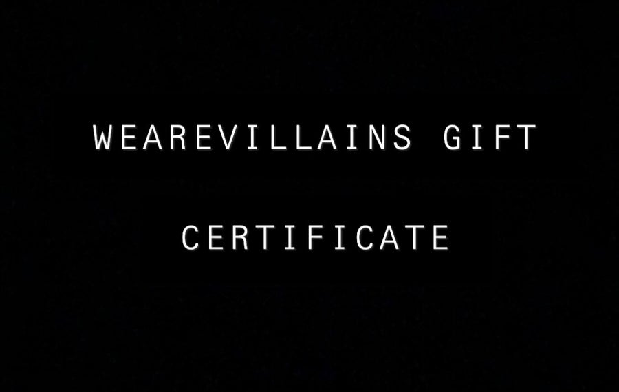Image of WEAREVILLAINS GIFT CERTIFICATES