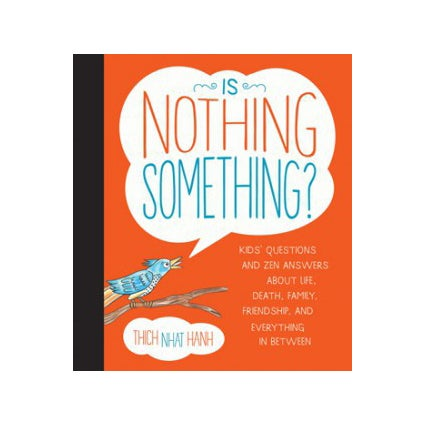 Image of Is Nothing Something? Kid's questions and zen answers – Hardcover