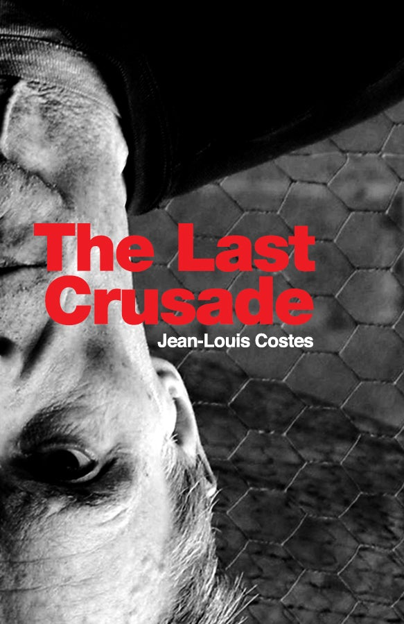 Image of <B>The Last Crusade</B> <br>Jean-Louis Costes