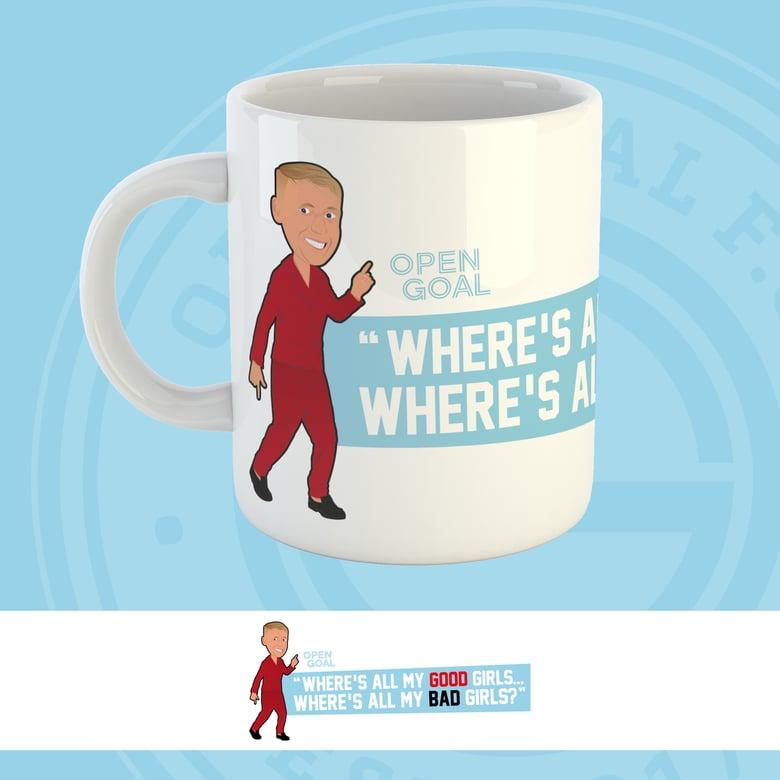 Image of Where's All My Good Girls? - Open Goal Mug