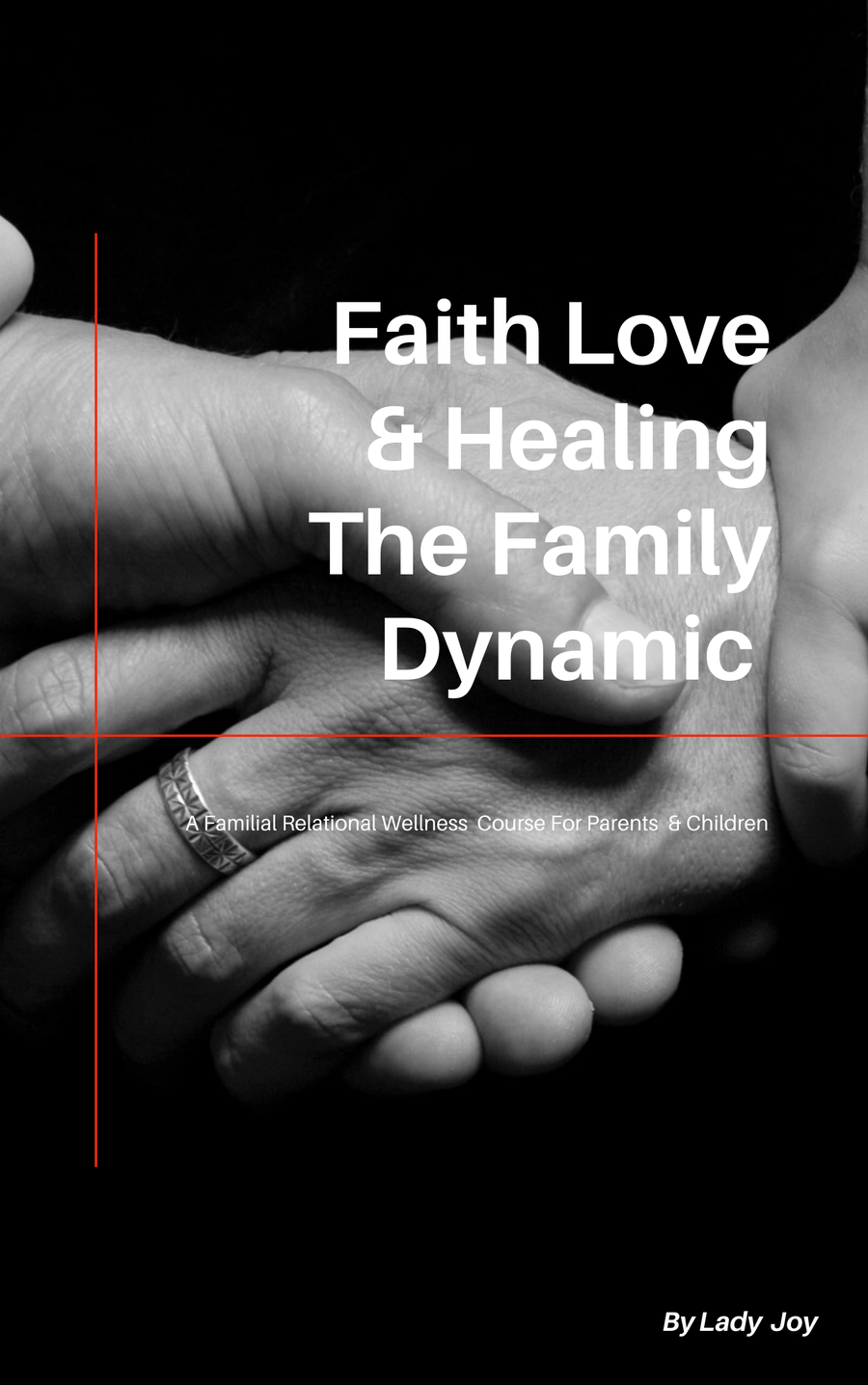 Image of Faith, Love & Healing The Family Dynamic
