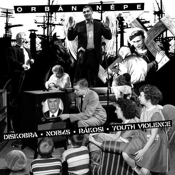Image of  ORBÁN NÉPE (feat. Norms, Rákosi, Diskobra, Youth Violence)