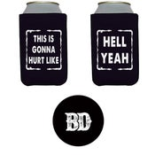 "Image of BD ""HURT LIKE HELL YEAH"" KOOZIE"