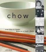 Image of Chow: From China to Canada: Memories of Food and Family