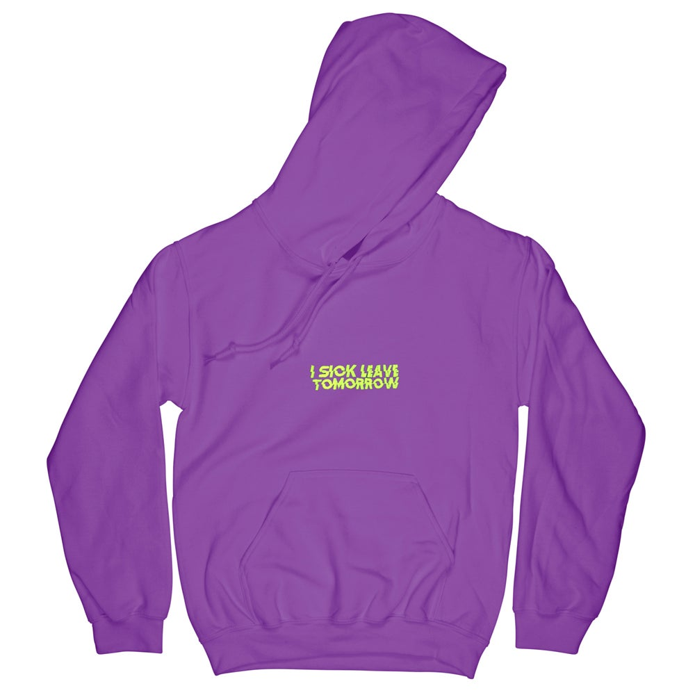 Image of I SICK LEAVE TOMORROW HOODIE 2020 PURPLE