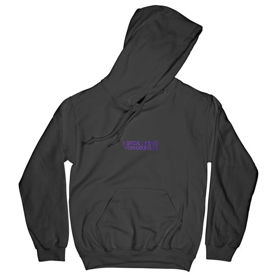 Image of I SICK LEAVE TOMORROW HOODIE 2020 BLACK