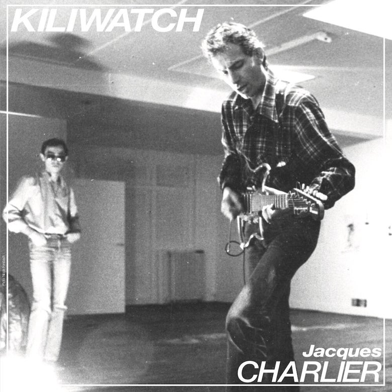 Image of Jacques Charlier - Kiliwatch 7""
