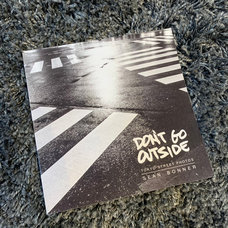 Image of Don't Go Outside: Tokyo Street Photos (SIGNED BOOK)
