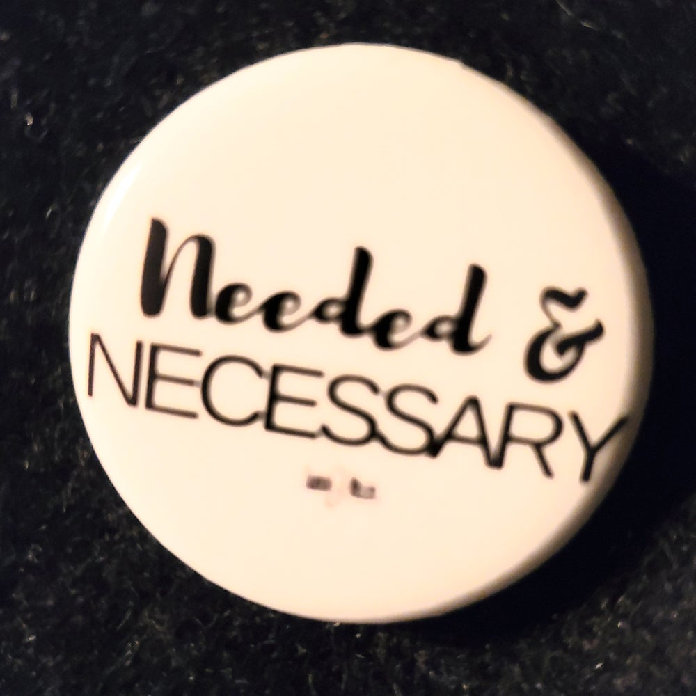 Image of Needed & Necessary Message Button