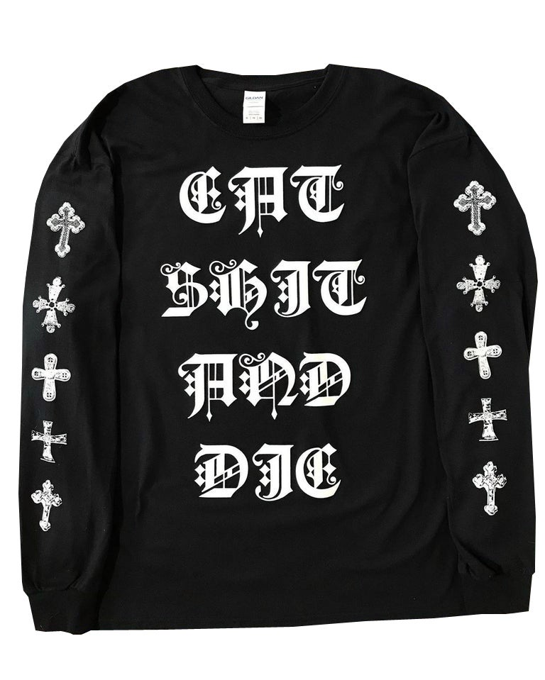 Image of EAT SHIT AND DIE Script Long Sleeve Tee - HELLA LIMITED EDITION