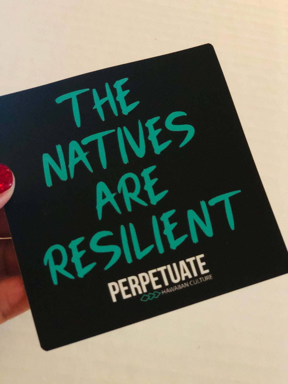 Image of Natives Are Resilient Sticker