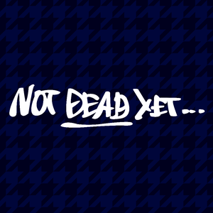Image of Not Dead Yet