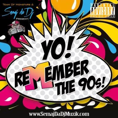 Image of Semaj da Dj - Remember The 90's