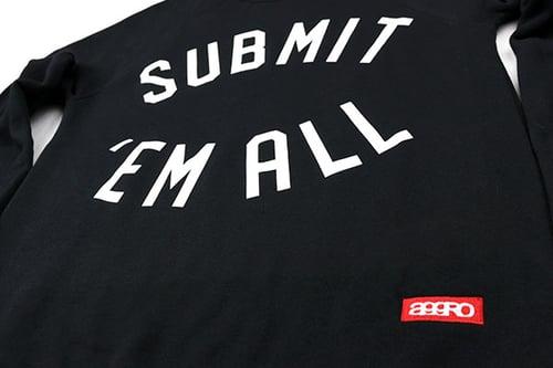 "Image of AGGRO BRAND ""Submit 'Em All"" Sweatshirt"