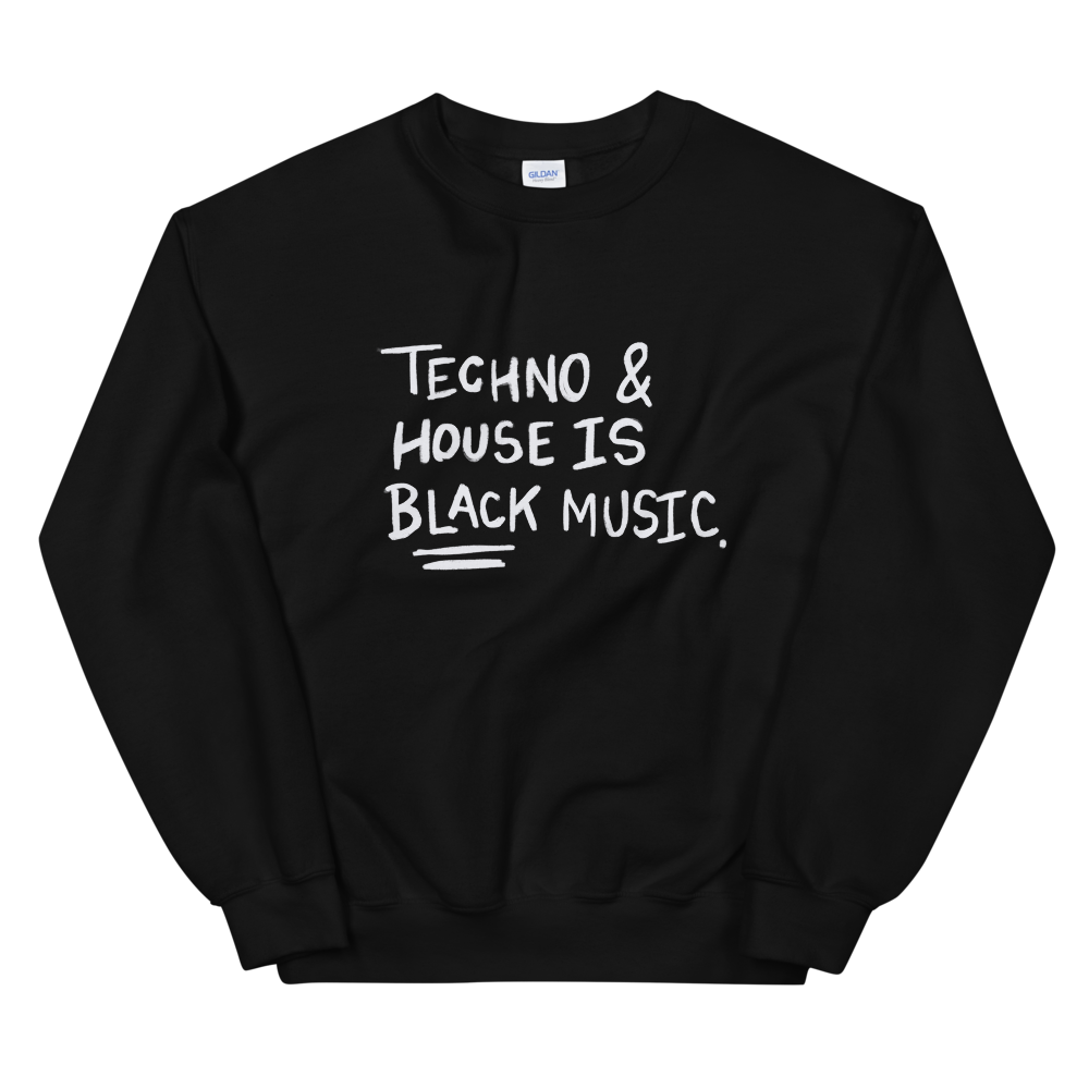 "Image of ""TECHNO & HOUSE IS BLACK MUSIC"" CREWNECK"