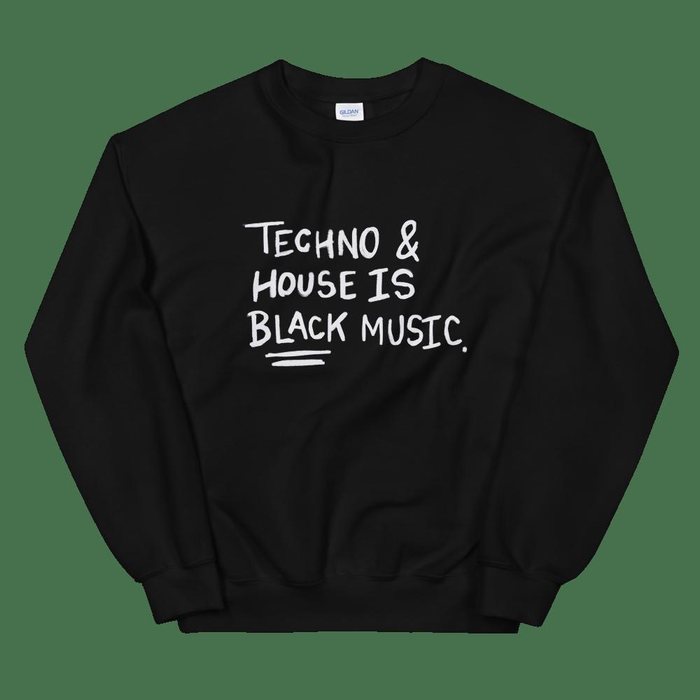 "Image of ""TECHNO & HOUSE IS BLACK MUSIC"" CREWNECK"