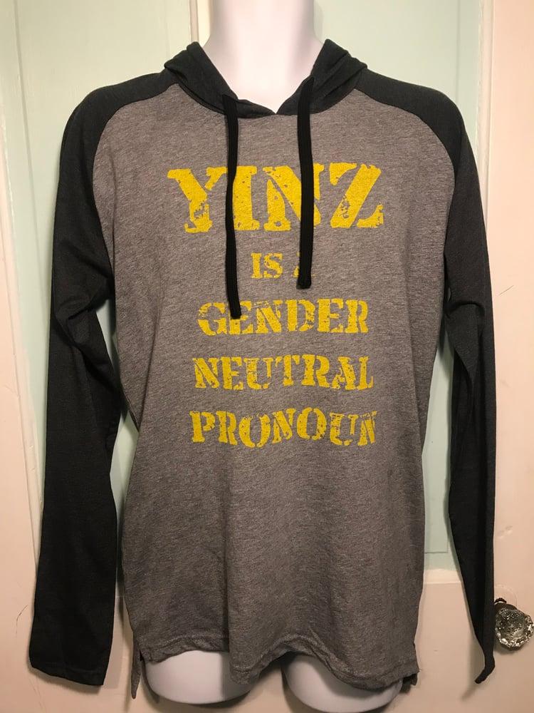 Image of Yinz is a Gender Neutral Pronoun-Long Sleeve w/Hood