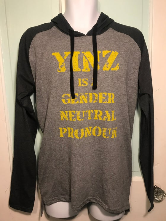 Image of Yinz is a Gender Neutral Pronoun-Long Sleeve w/Hood