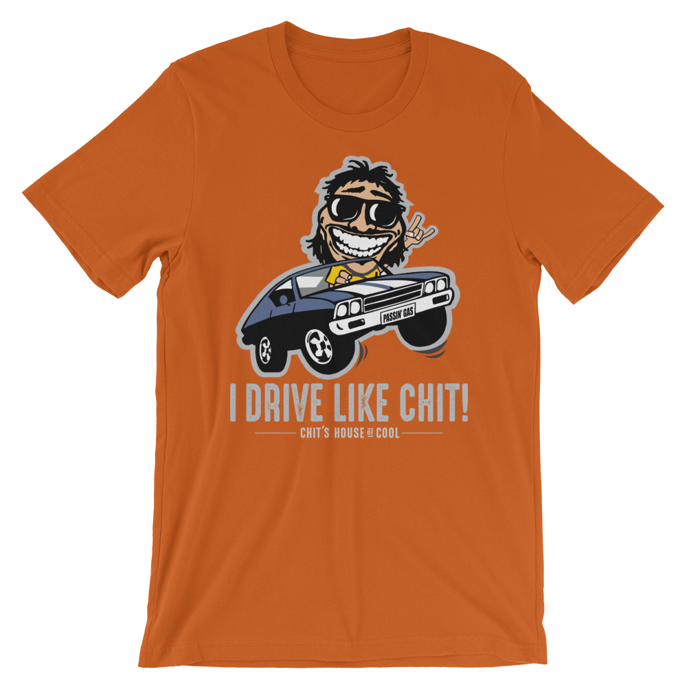 Image of I DRIVE LIKE CHIT TEE