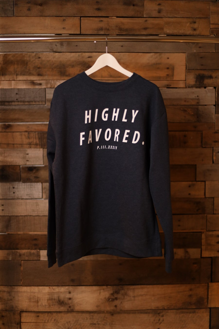 Image of Highly Favored God Gives Favor Crew Neck