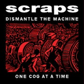 Image of SCRAPS Dismantle The Machine One Cog At A Time LP