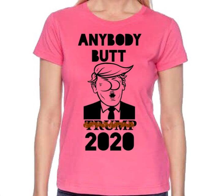 Image of Anybody Butt Trump 2020 Pink T-Shirt